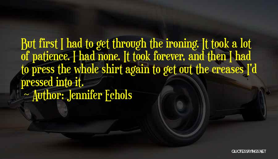 Funny Patience Quotes By Jennifer Echols