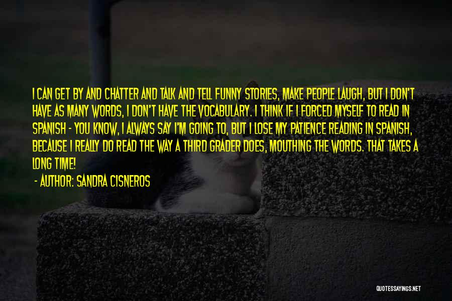 Funny Patience Quotes By Sandra Cisneros