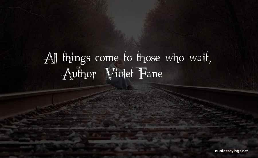 Funny Patience Quotes By Violet Fane