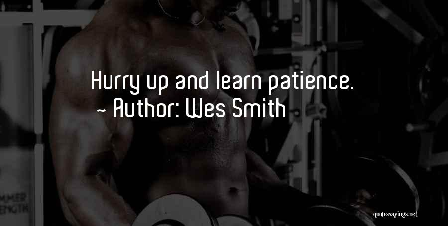 Funny Patience Quotes By Wes Smith