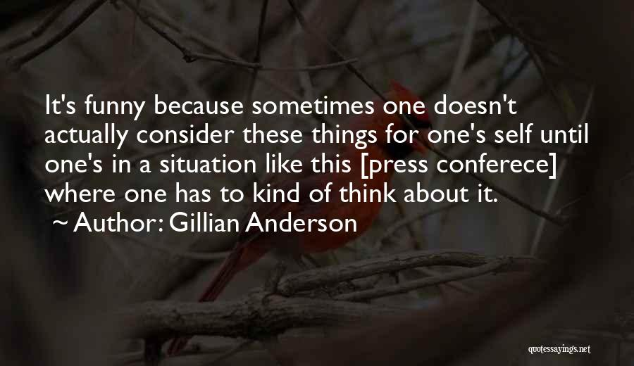 Funny Press Quotes By Gillian Anderson