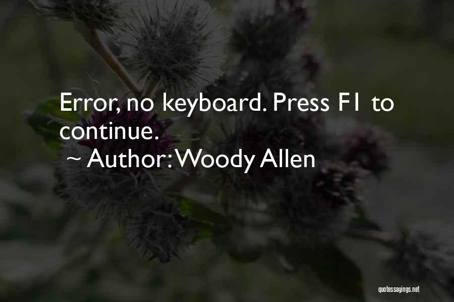 Funny Press Quotes By Woody Allen