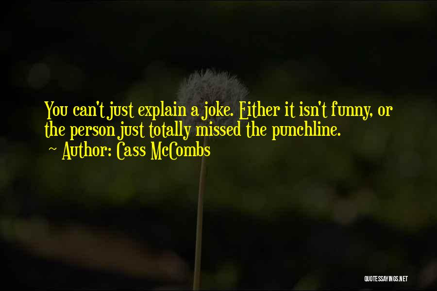 Funny Punchlines Quotes By Cass McCombs