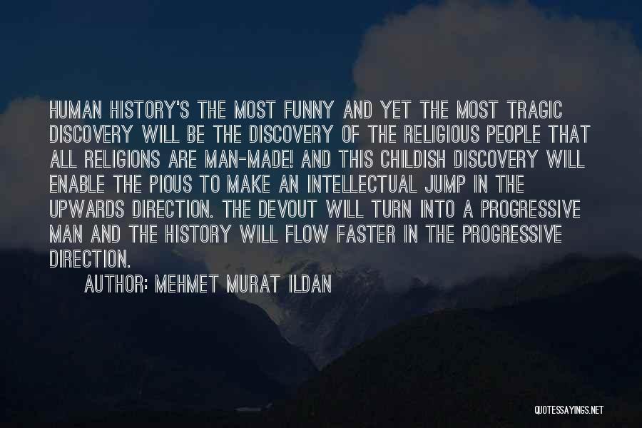 Funny Religions Quotes By Mehmet Murat Ildan