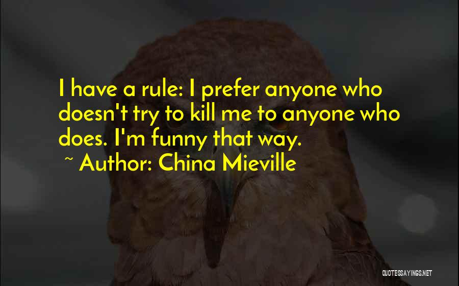 Funny Rule Quotes By China Mieville