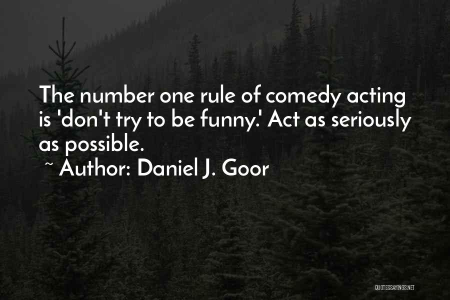 Funny Rule Quotes By Daniel J. Goor