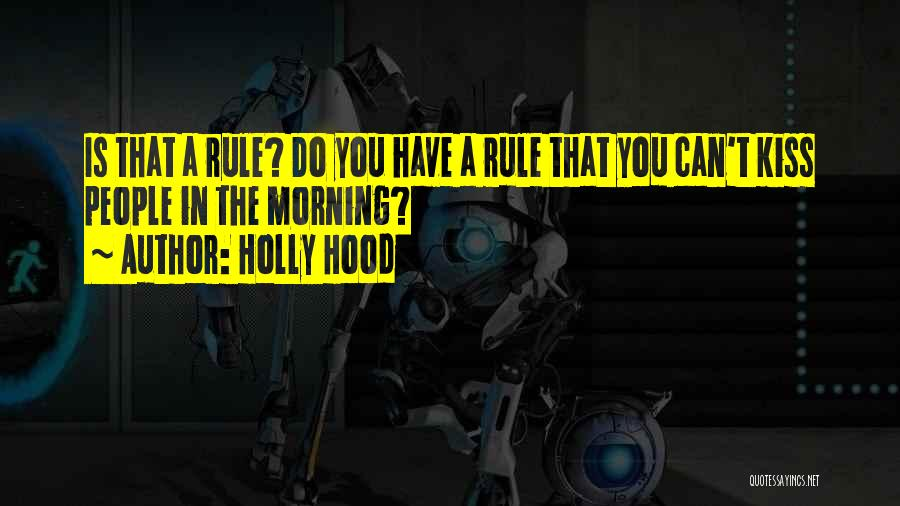 Funny Rule Quotes By Holly Hood