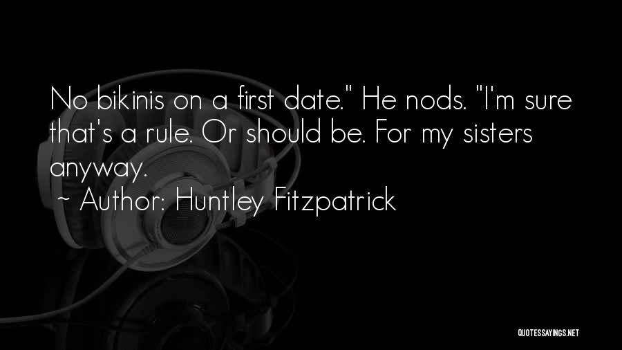 Funny Rule Quotes By Huntley Fitzpatrick
