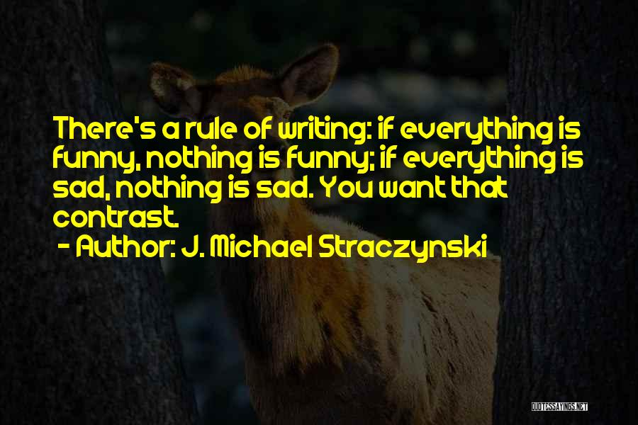 Funny Rule Quotes By J. Michael Straczynski