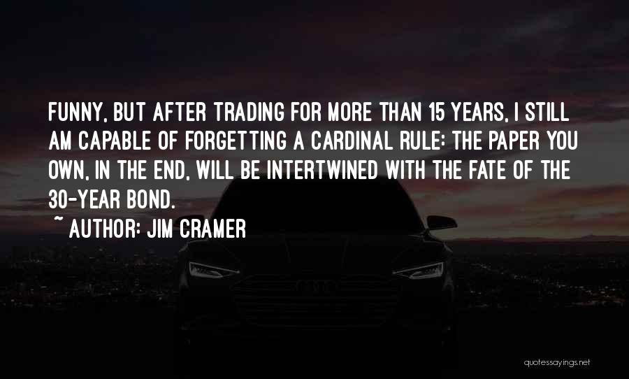 Funny Rule Quotes By Jim Cramer