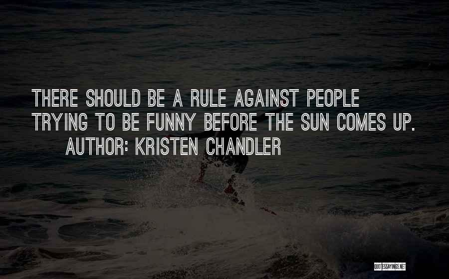 Funny Rule Quotes By Kristen Chandler
