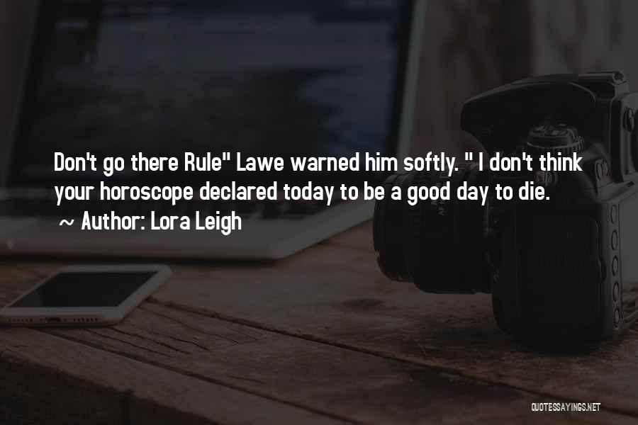 Funny Rule Quotes By Lora Leigh