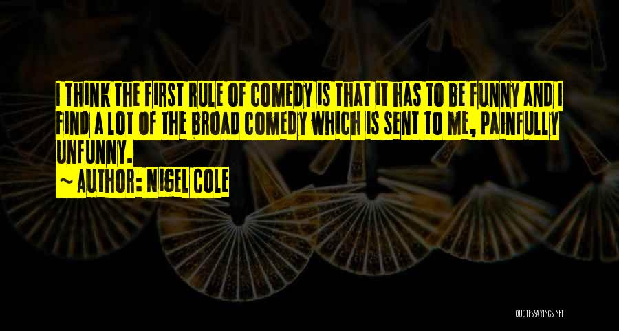 Funny Rule Quotes By Nigel Cole