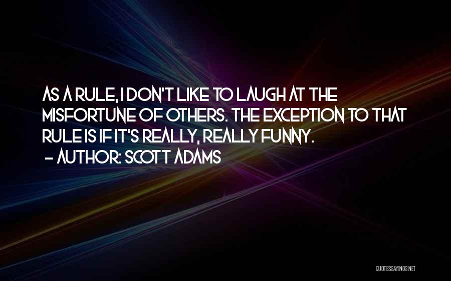 Funny Rule Quotes By Scott Adams