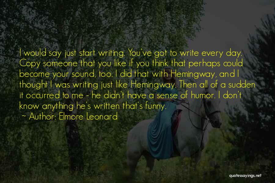 Funny Say And Quotes By Elmore Leonard