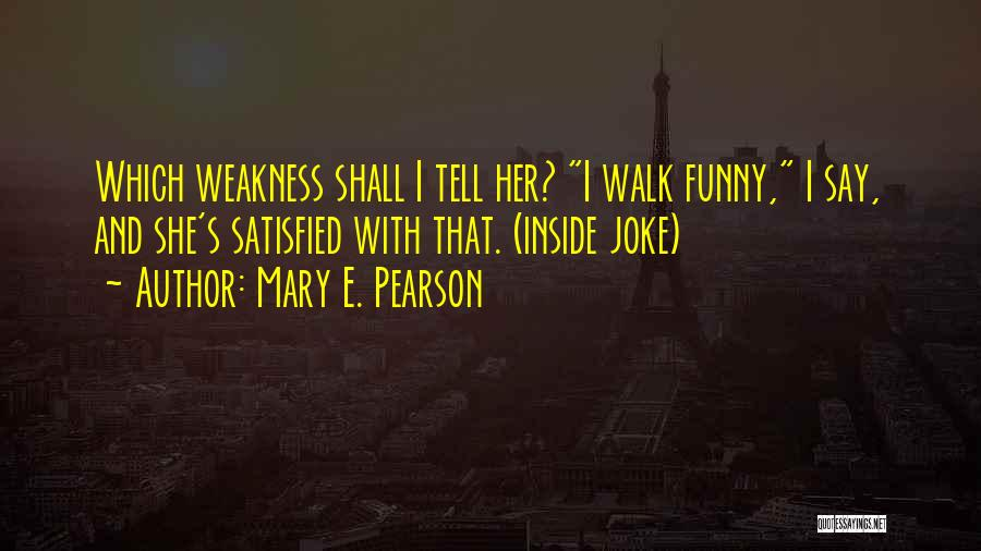 Funny Say And Quotes By Mary E. Pearson