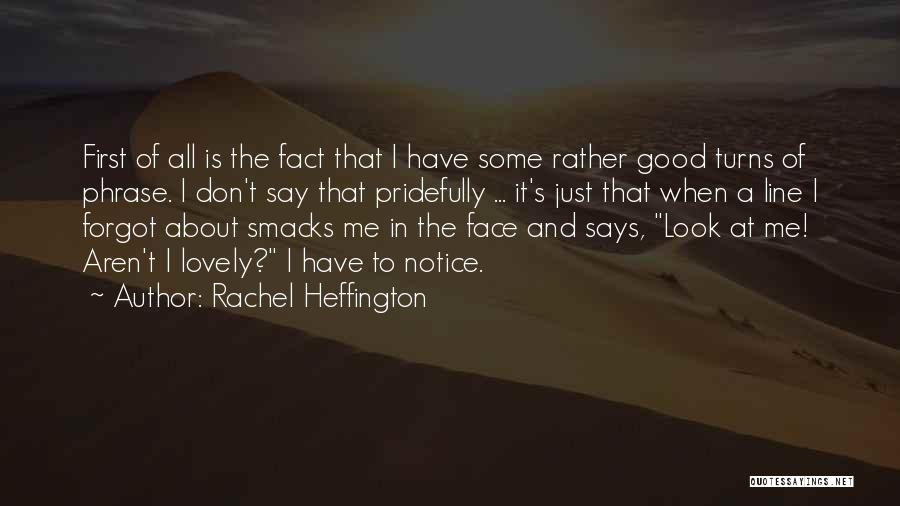 Funny Say And Quotes By Rachel Heffington