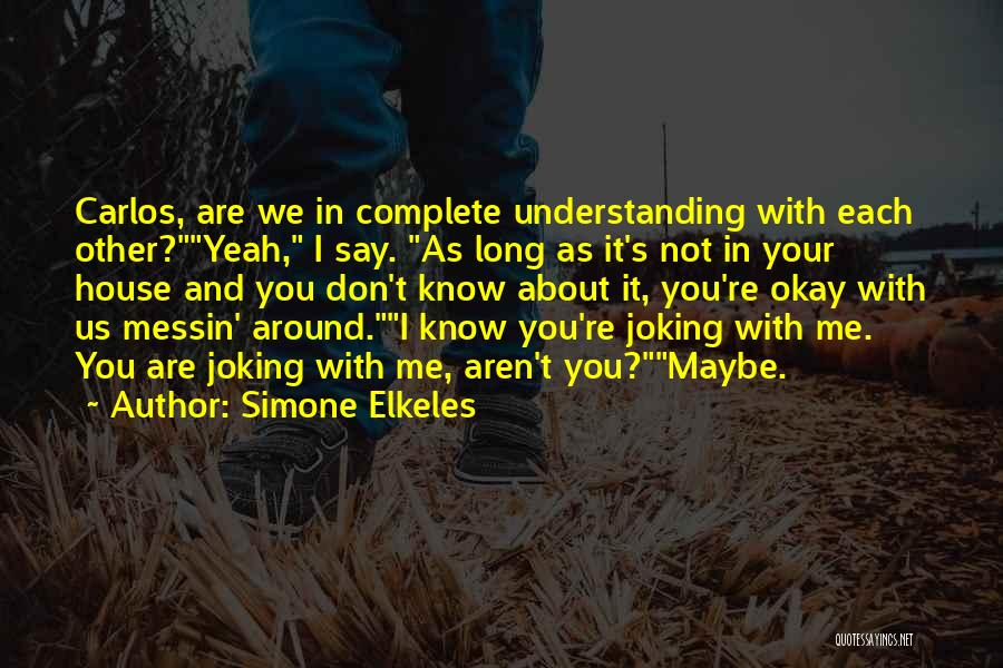 Funny Say And Quotes By Simone Elkeles