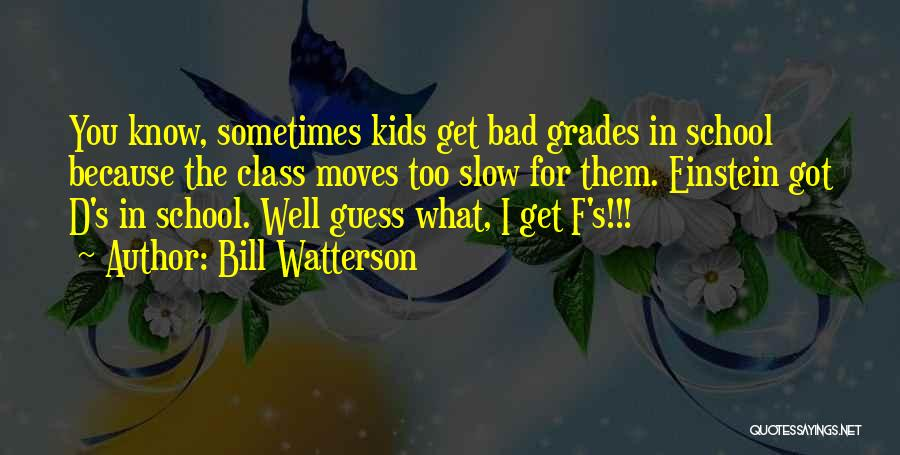 Funny School's Over Quotes By Bill Watterson