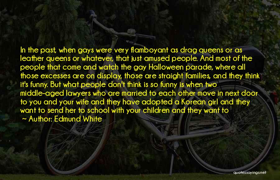 Funny School's Over Quotes By Edmund White