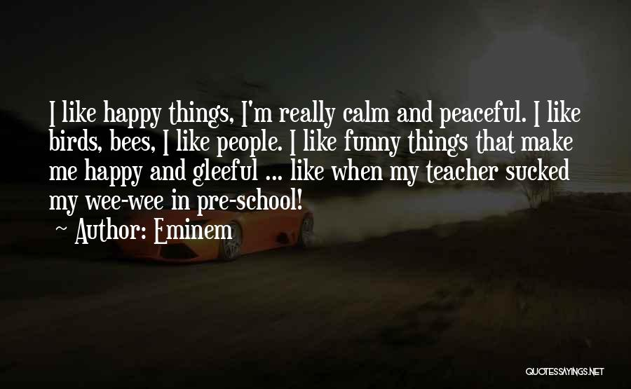 Funny School's Over Quotes By Eminem