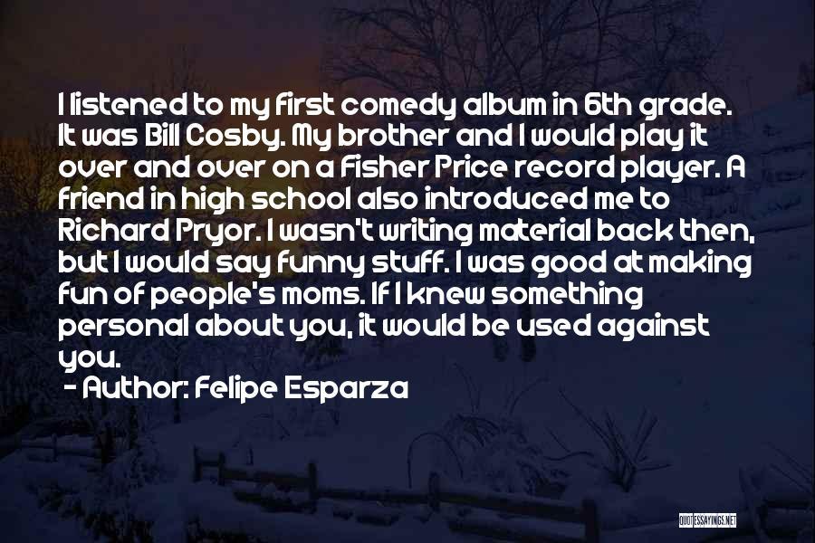 Funny School's Over Quotes By Felipe Esparza