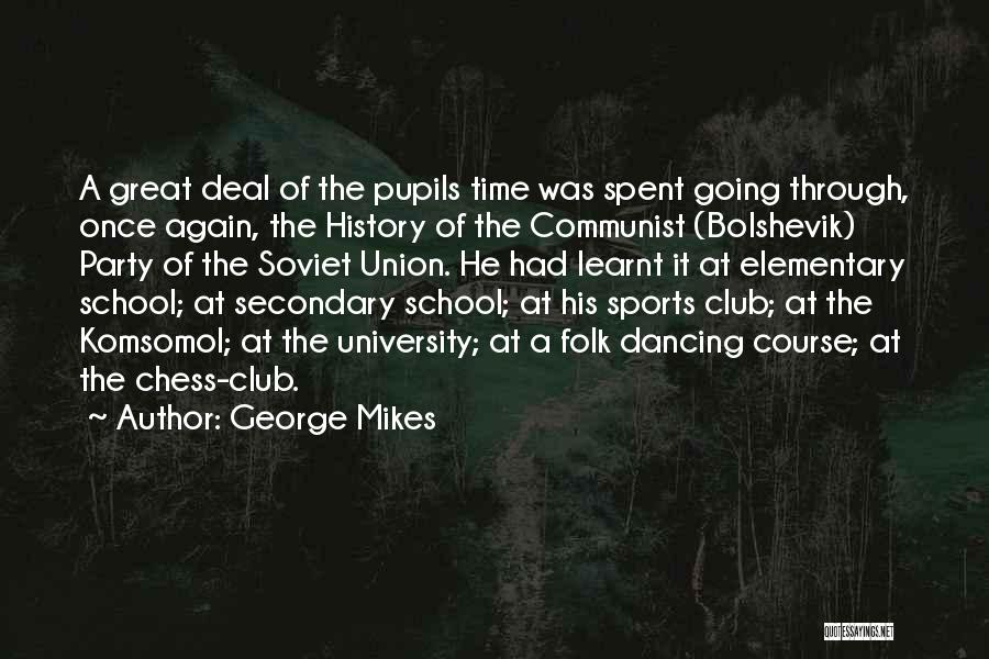Funny School's Over Quotes By George Mikes