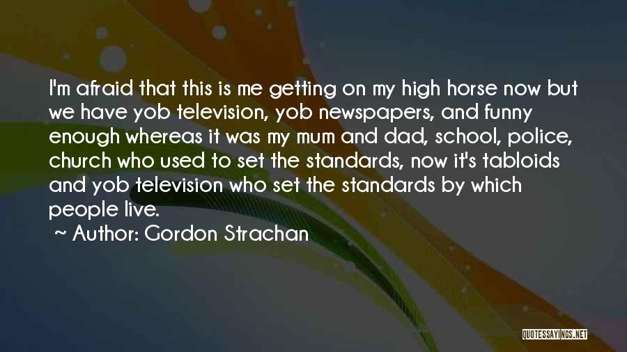 Funny School's Over Quotes By Gordon Strachan