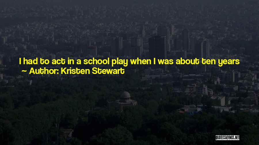 Funny School's Over Quotes By Kristen Stewart