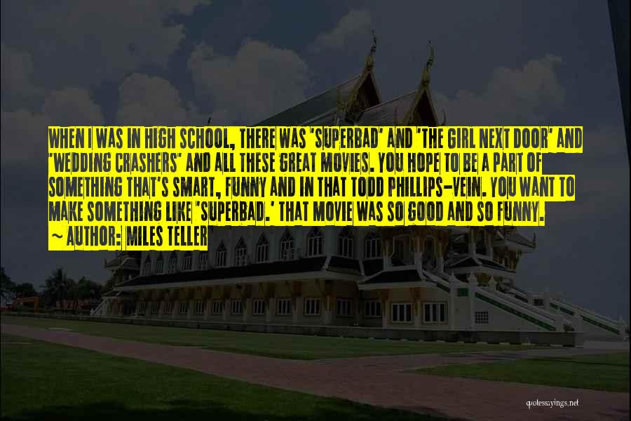 Funny School's Over Quotes By Miles Teller