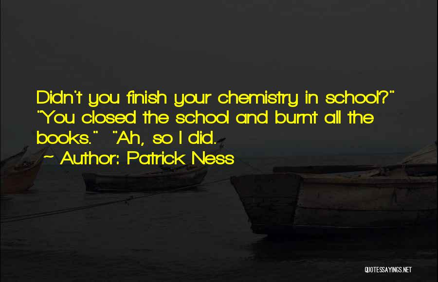 Funny School's Over Quotes By Patrick Ness