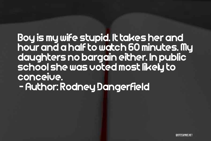 Funny School's Over Quotes By Rodney Dangerfield
