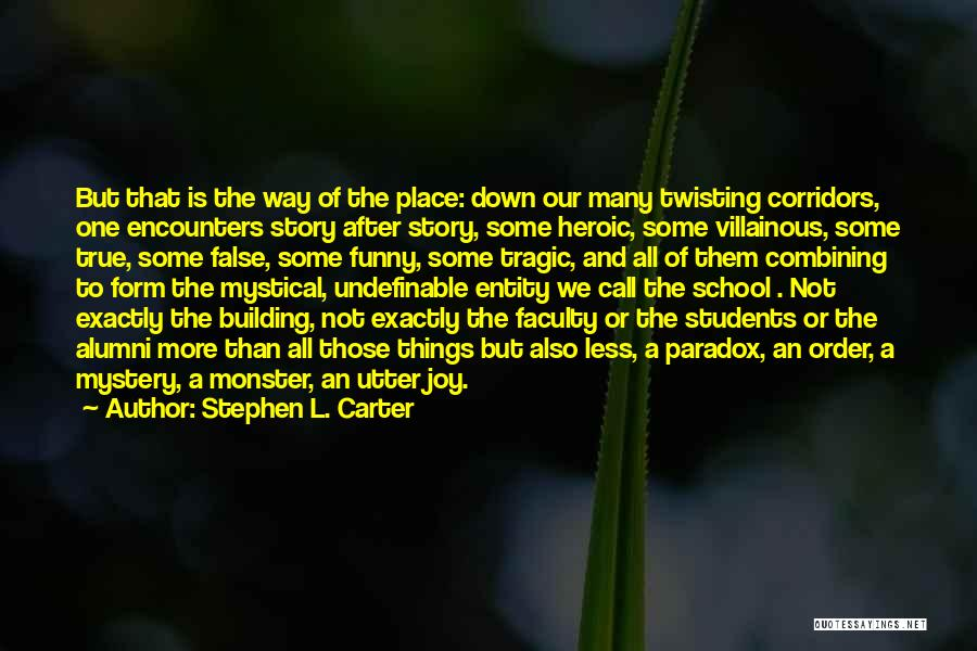 Funny School's Over Quotes By Stephen L. Carter