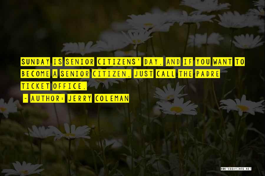 Funny Senior Quotes By Jerry Coleman