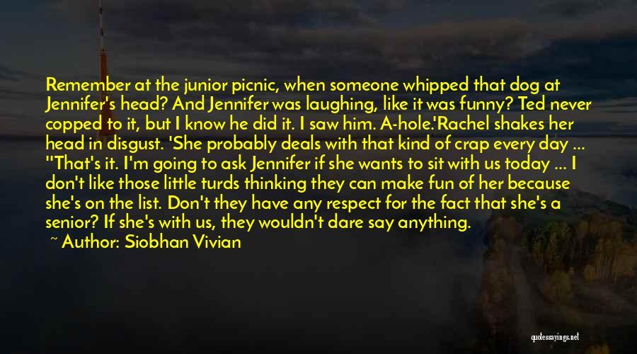 Funny Senior Quotes By Siobhan Vivian