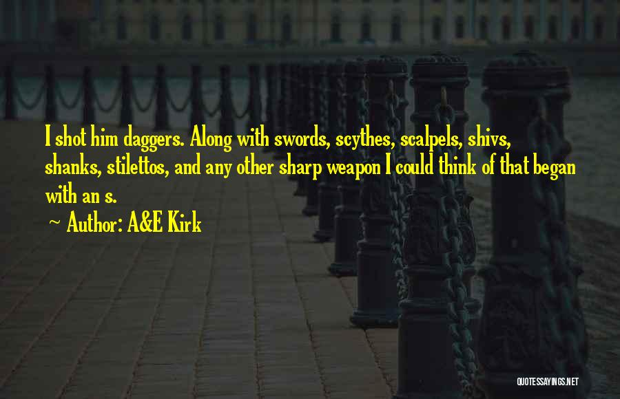 Funny Sharp Quotes By A&E Kirk