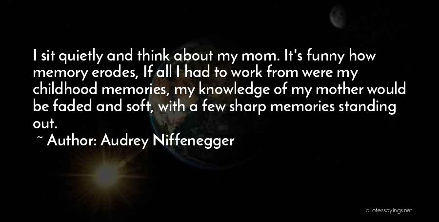 Funny Sharp Quotes By Audrey Niffenegger