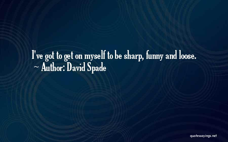 Funny Sharp Quotes By David Spade