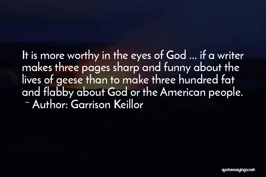 Funny Sharp Quotes By Garrison Keillor