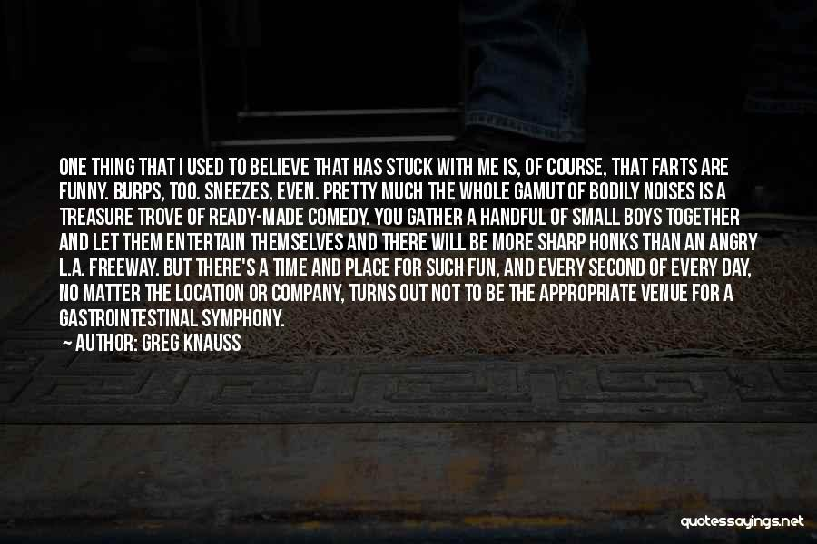 Funny Sharp Quotes By Greg Knauss