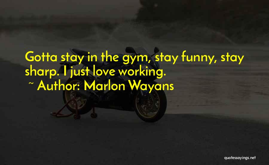 Funny Sharp Quotes By Marlon Wayans