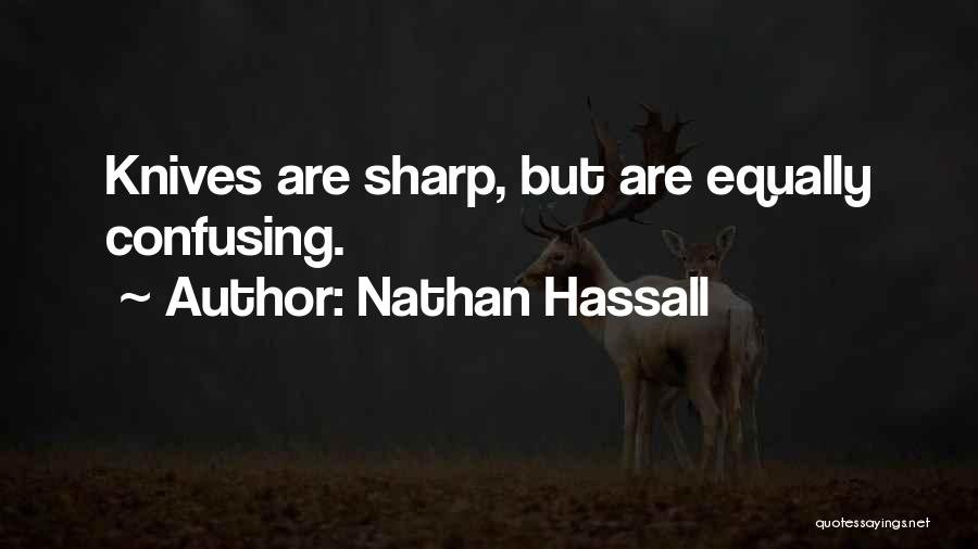 Funny Sharp Quotes By Nathan Hassall