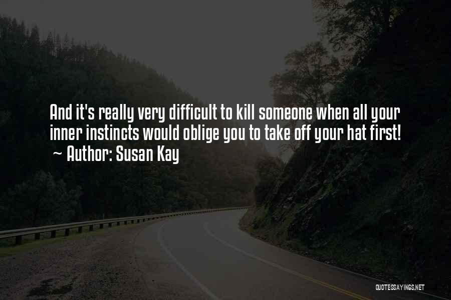 Funny Sharp Quotes By Susan Kay