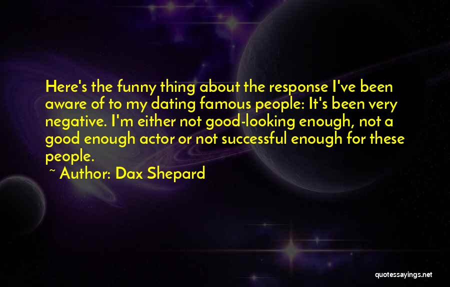 Funny Shepard Quotes By Dax Shepard