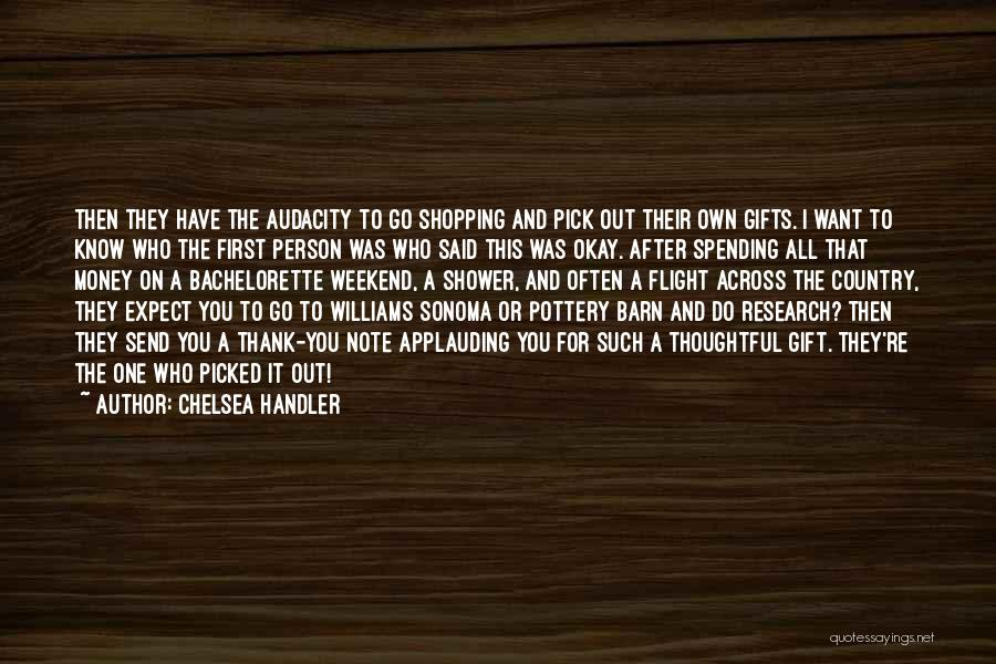 Funny Shopping Quotes By Chelsea Handler