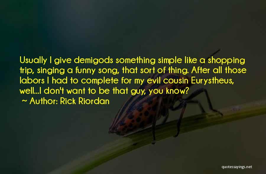 Funny Shopping Quotes By Rick Riordan