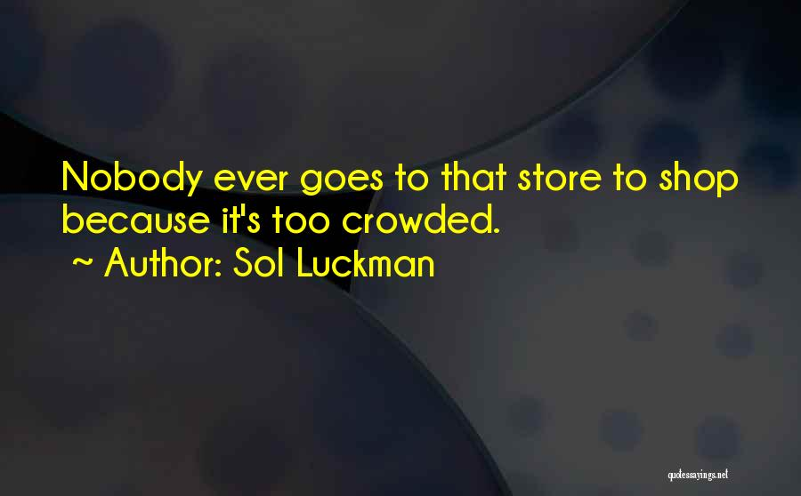 Funny Shopping Quotes By Sol Luckman