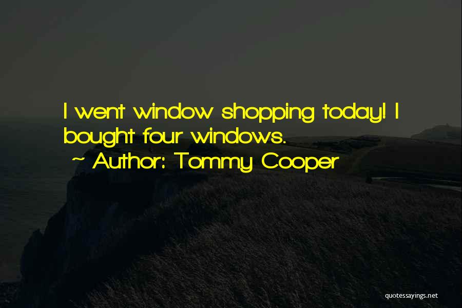 Funny Shopping Quotes By Tommy Cooper