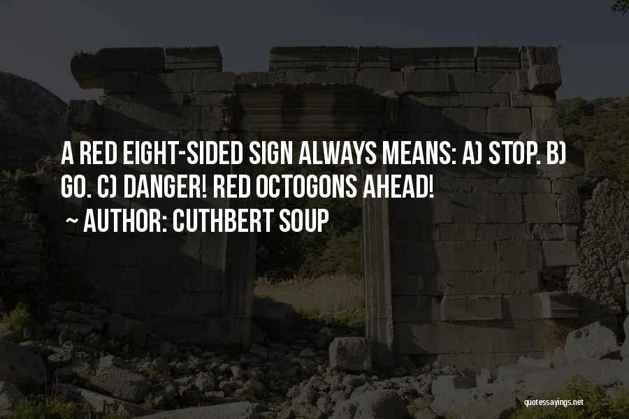 Funny Sign In Quotes By Cuthbert Soup