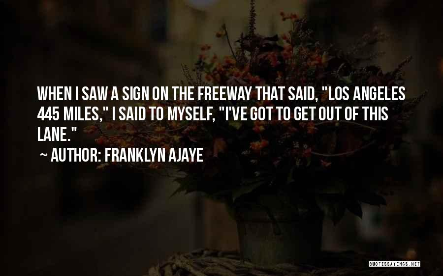 Funny Sign In Quotes By Franklyn Ajaye